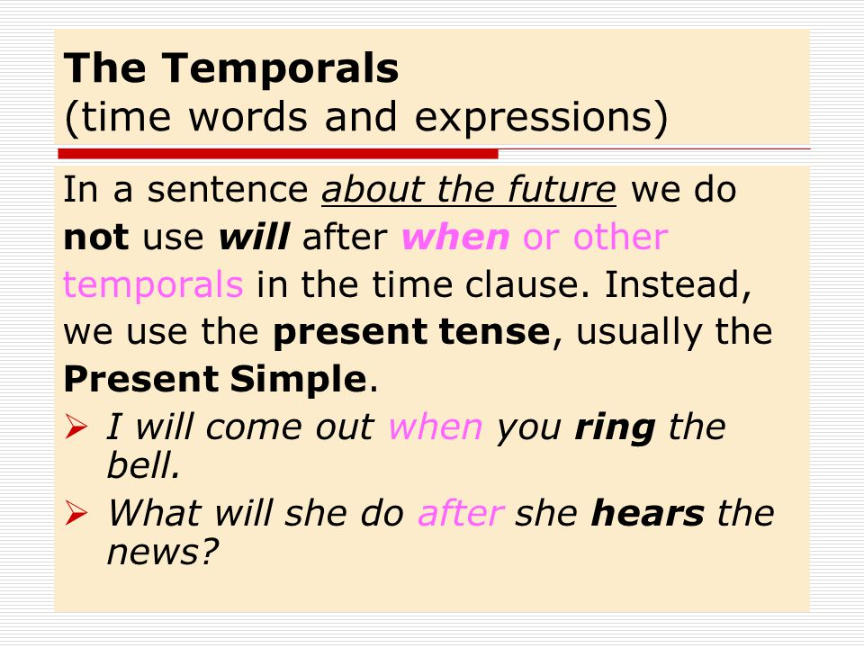 The Temporals (time words and expressions)