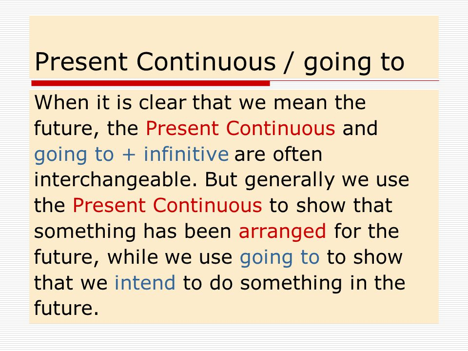 Present Continuous / going to