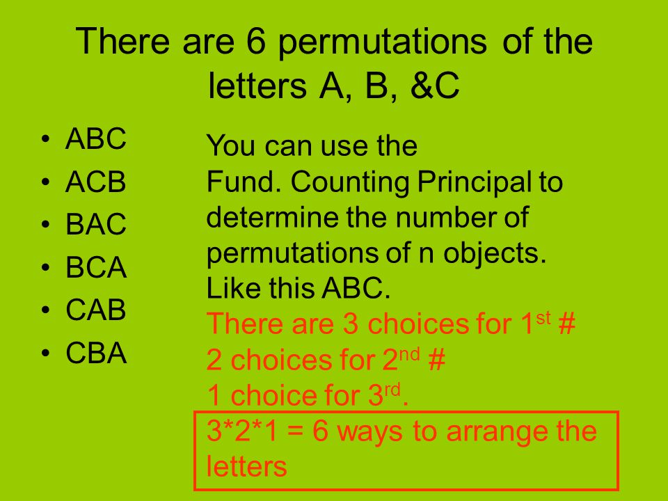 There are 6 permutations of the letters A, B, &C