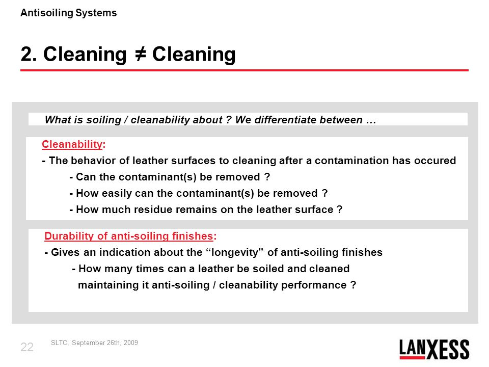 2. Cleaning ≠ Cleaning What is soiling / cleanability about We differentiate between … Cleanability: