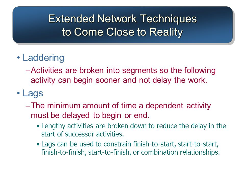 Extended Network Techniques to Come Close to Reality