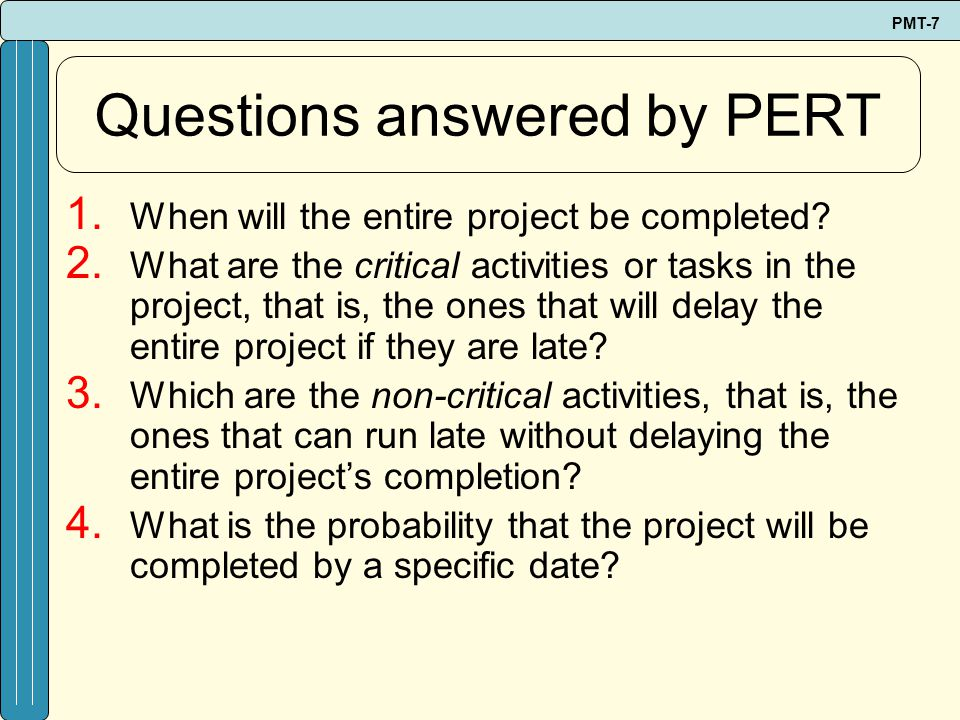 Questions answered by PERT