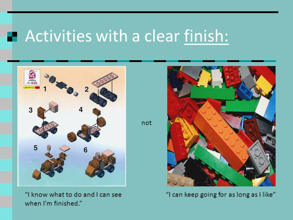 Activities with a clear finish: