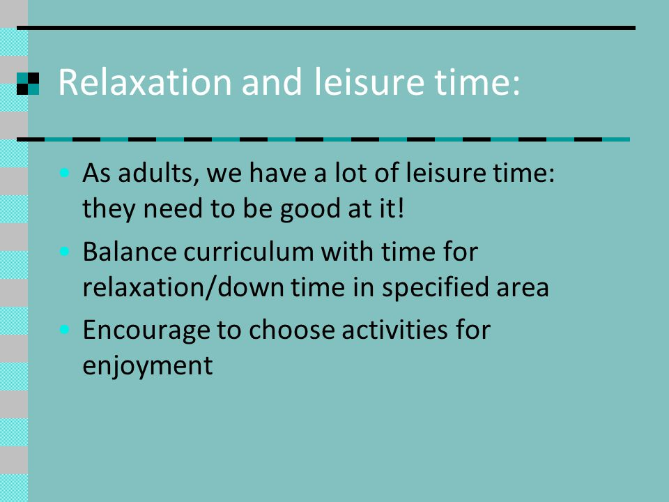 Relaxation and leisure time: