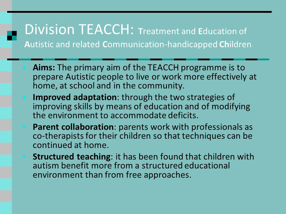 Division TEACCH: Treatment and Education of Autistic and related Communication-handicapped Children