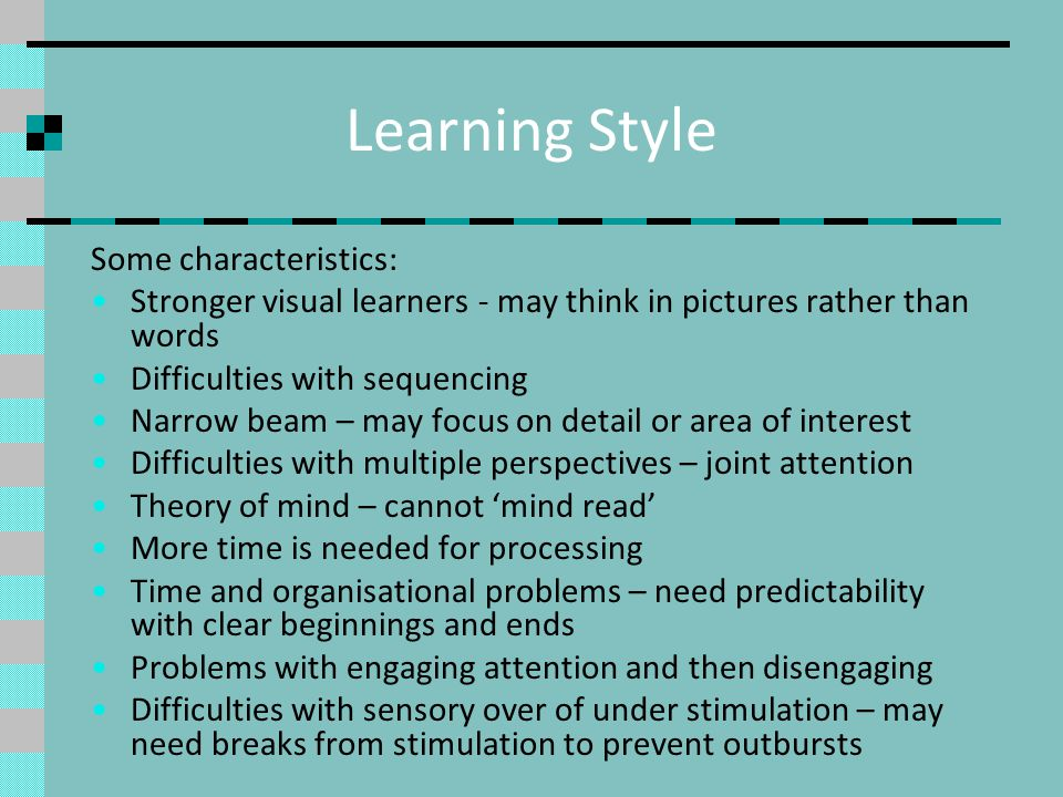 Learning Style Some characteristics: