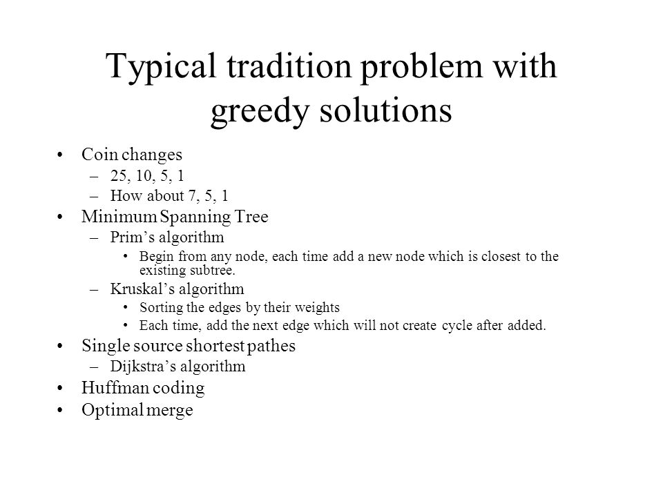 Typical tradition problem with greedy solutions