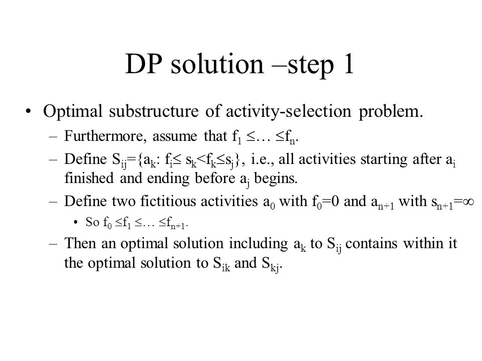 DP solution –step 1 Optimal substructure of activity-selection problem. Furthermore, assume that f1 … fn.