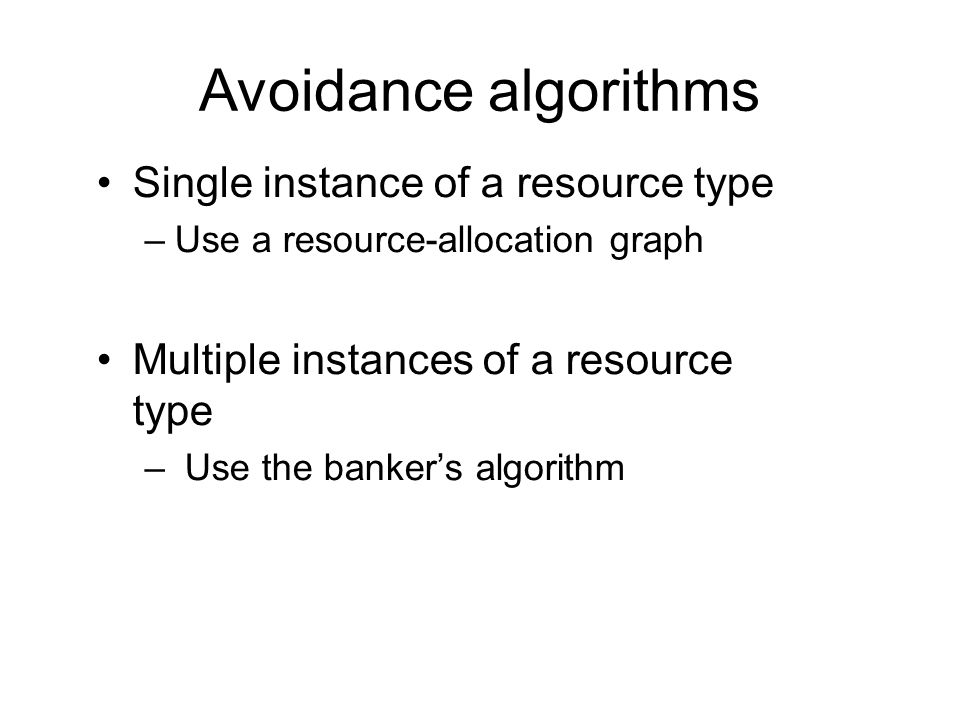 Avoidance algorithms Single instance of a resource type