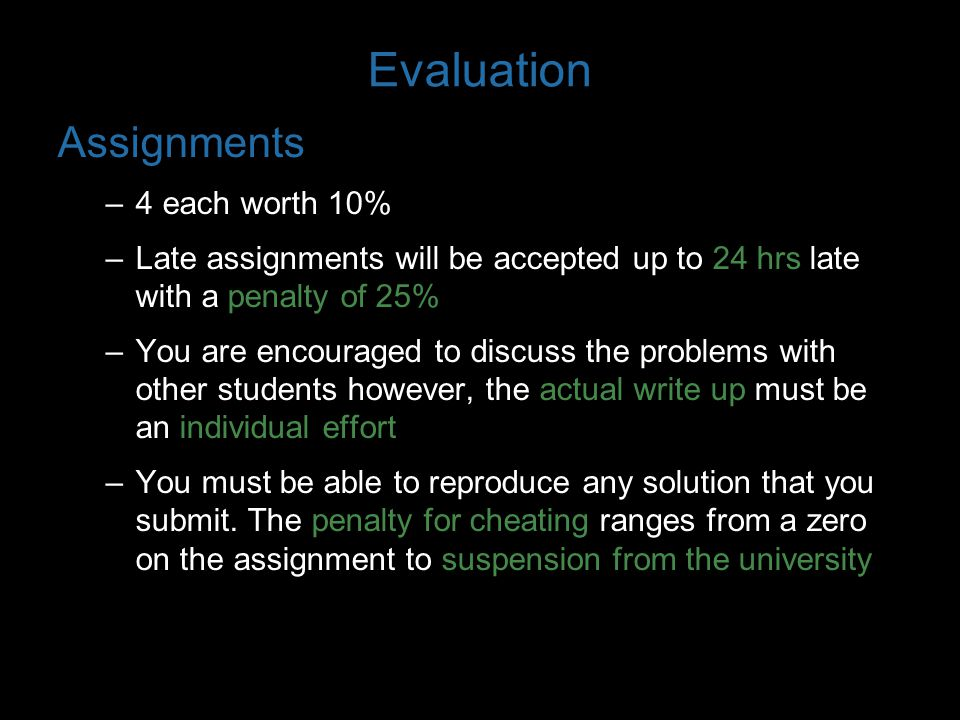 Evaluation Assignments 4 each worth 10%