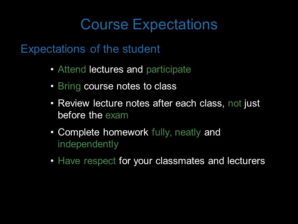 Course Expectations Expectations of the student