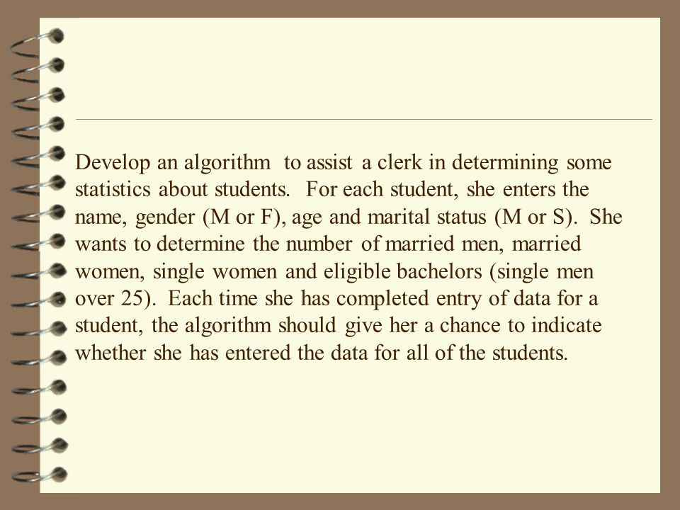 Develop an algorithm to assist a clerk in determining some statistics about students.