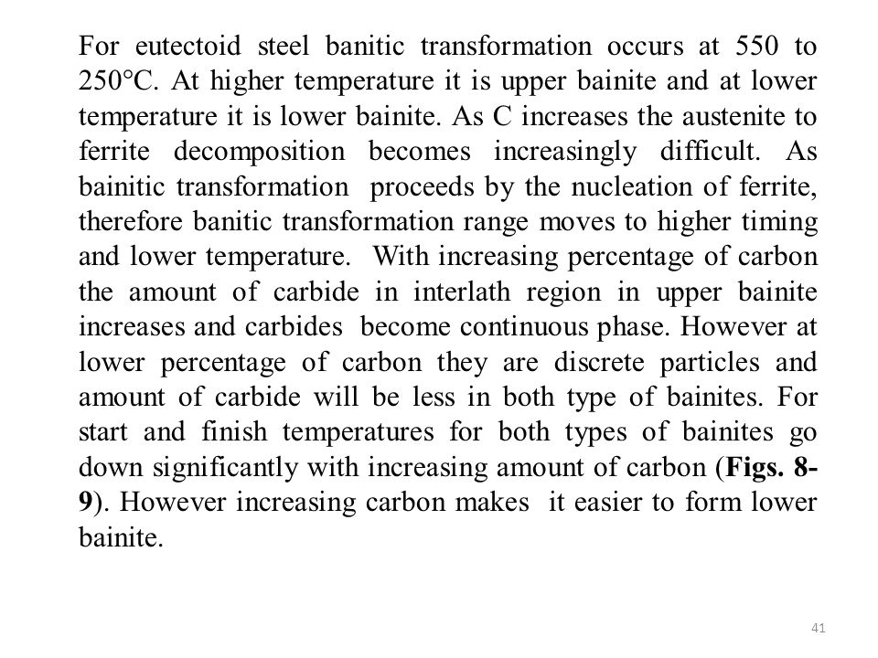 For eutectoid steel banitic transformation occurs at 550 to 250°C