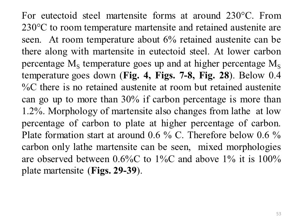 For eutectoid steel martensite forms at around 230°C