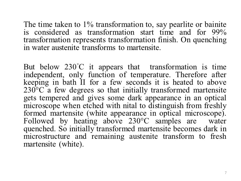The time taken to 1% transformation to, say pearlite or bainite is considered as transformation start time and for 99% transformation represents transformation finish.