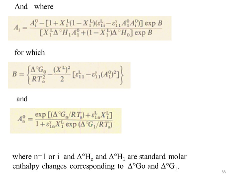 And where for which and where n=1 or i and ∆°Ho and ∆°H1 are standard molar enthalpy changes corresponding to ∆°Go and ∆°G1.