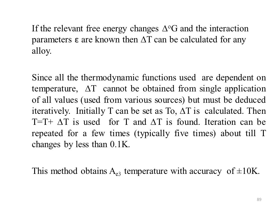 If the relevant free energy changes ∆oG and the interaction parameters ε are known then ∆T can be calculated for any alloy.