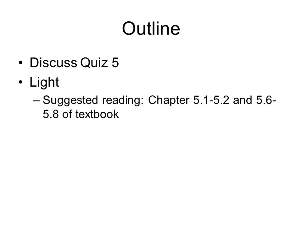 Outline Discuss Quiz 5 Light