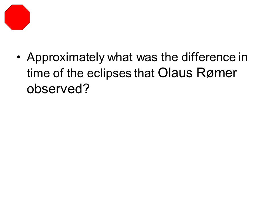 Approximately what was the difference in time of the eclipses that Olaus Rømer observed