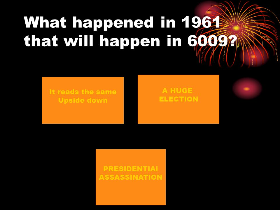 What happened in 1961 that will happen in 6009