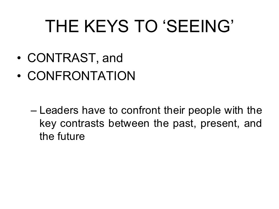 THE KEYS TO 'SEEING' CONTRAST, and CONFRONTATION
