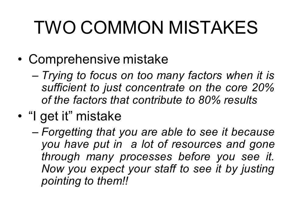 TWO COMMON MISTAKES Comprehensive mistake I get it mistake
