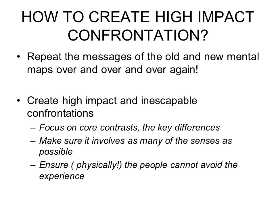HOW TO CREATE HIGH IMPACT CONFRONTATION