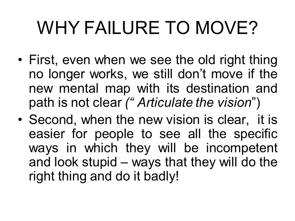 WHY FAILURE TO MOVE