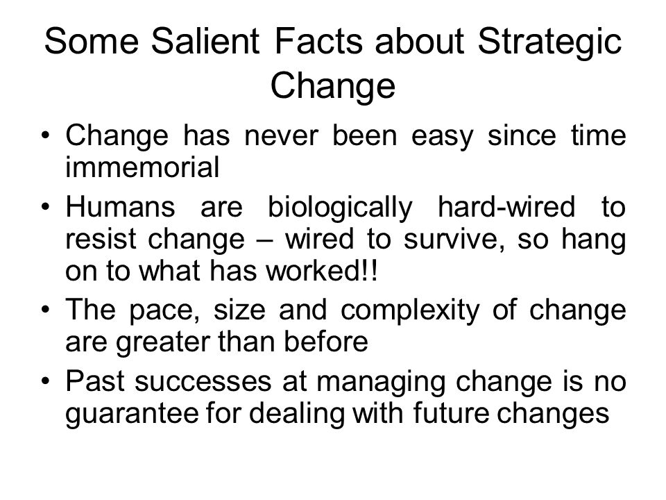 Some Salient Facts about Strategic Change