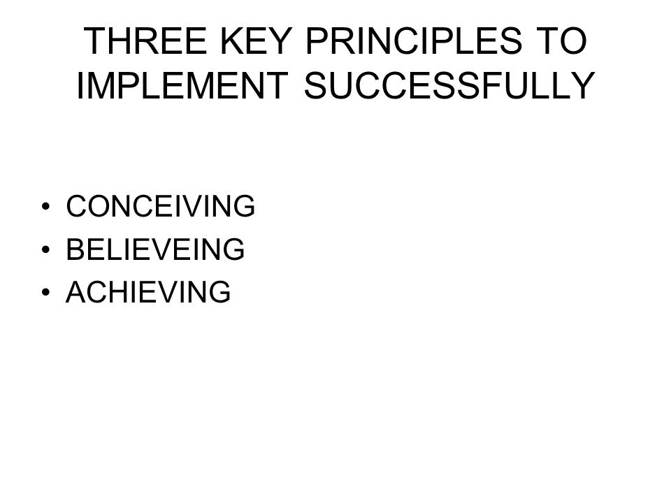 THREE KEY PRINCIPLES TO IMPLEMENT SUCCESSFULLY