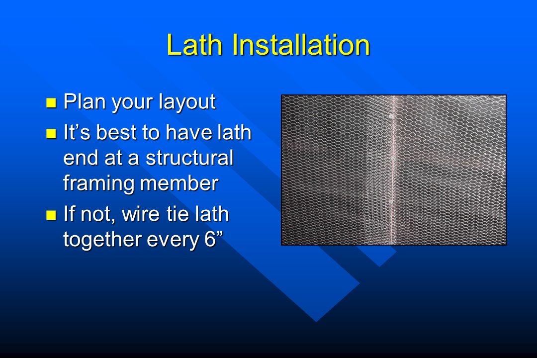 Lath Installation Plan your layout