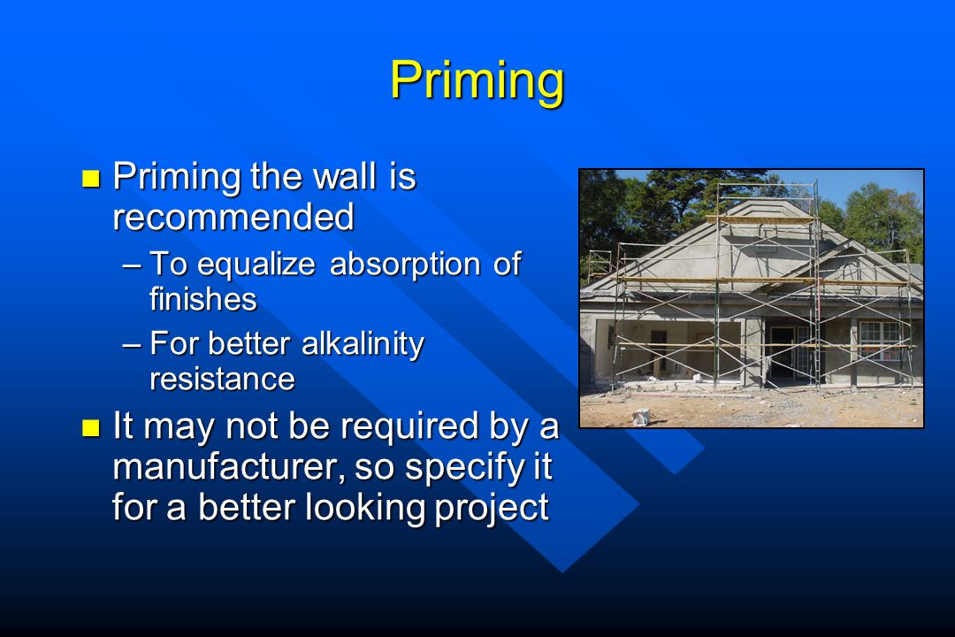 Priming Priming the wall is recommended