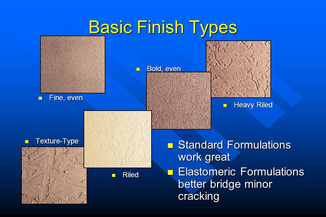 Basic Finish Types Standard Formulations work great
