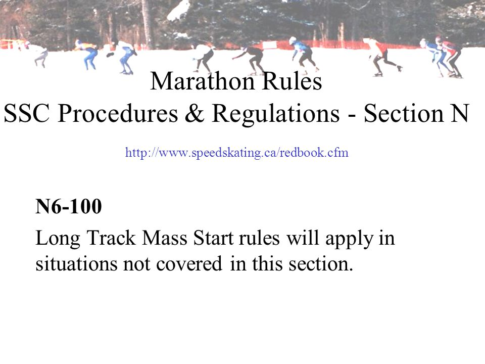 Marathon Rules SSC Procedures & Regulations - Section N http://www