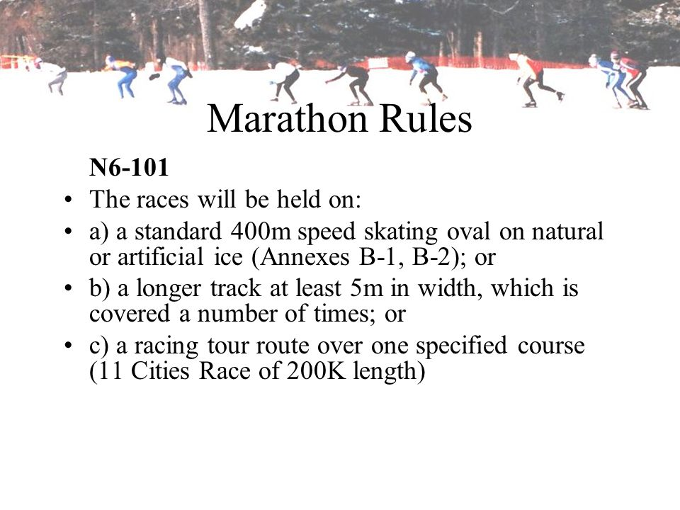Marathon Rules N6-101 The races will be held on: