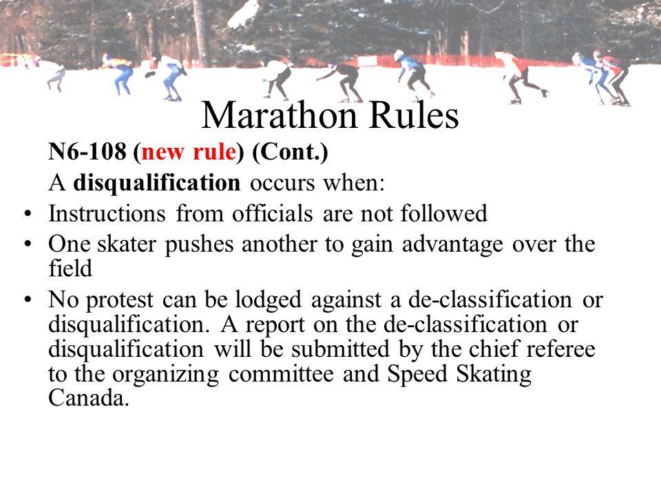 Marathon Rules N6-108 (new rule) (Cont.)