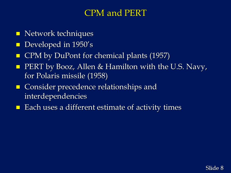 CPM and PERT Network techniques Developed in 1950's