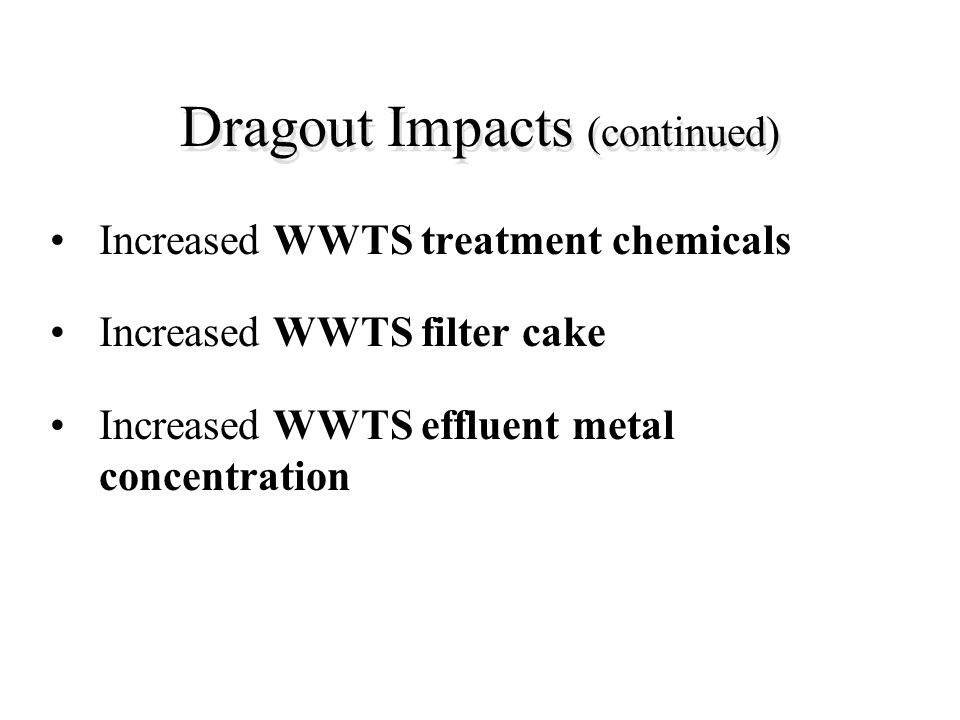 Dragout Impacts (continued)