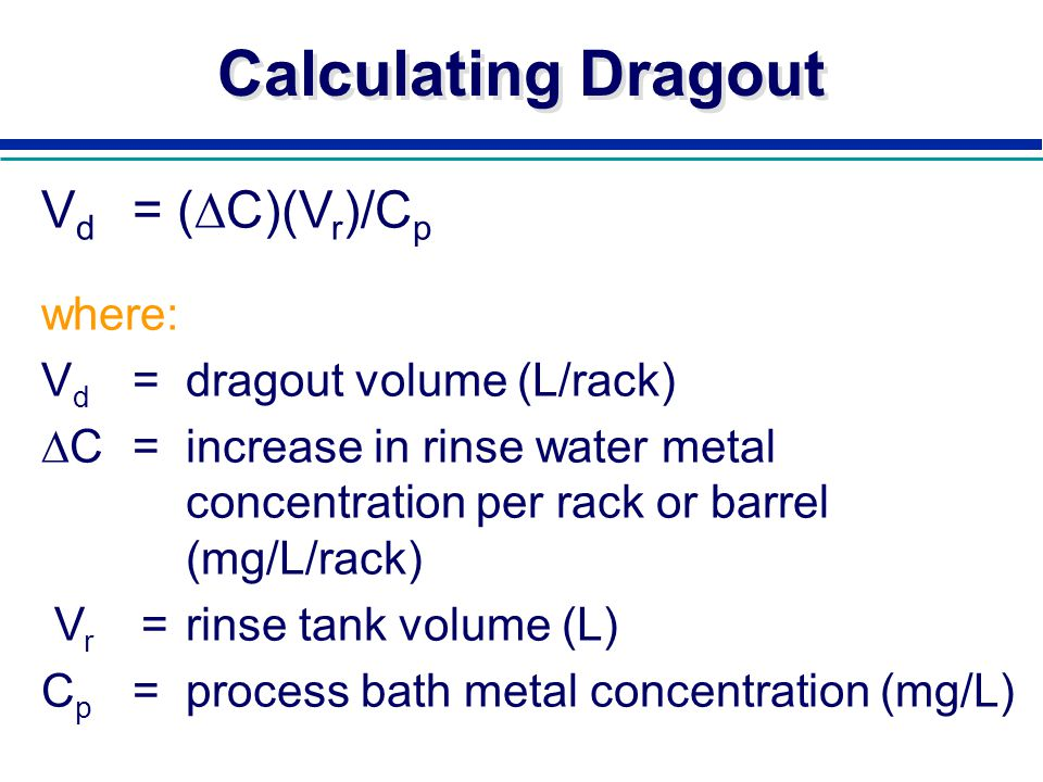Calculating Dragout Vd = (DC)(Vr)/Cp where: