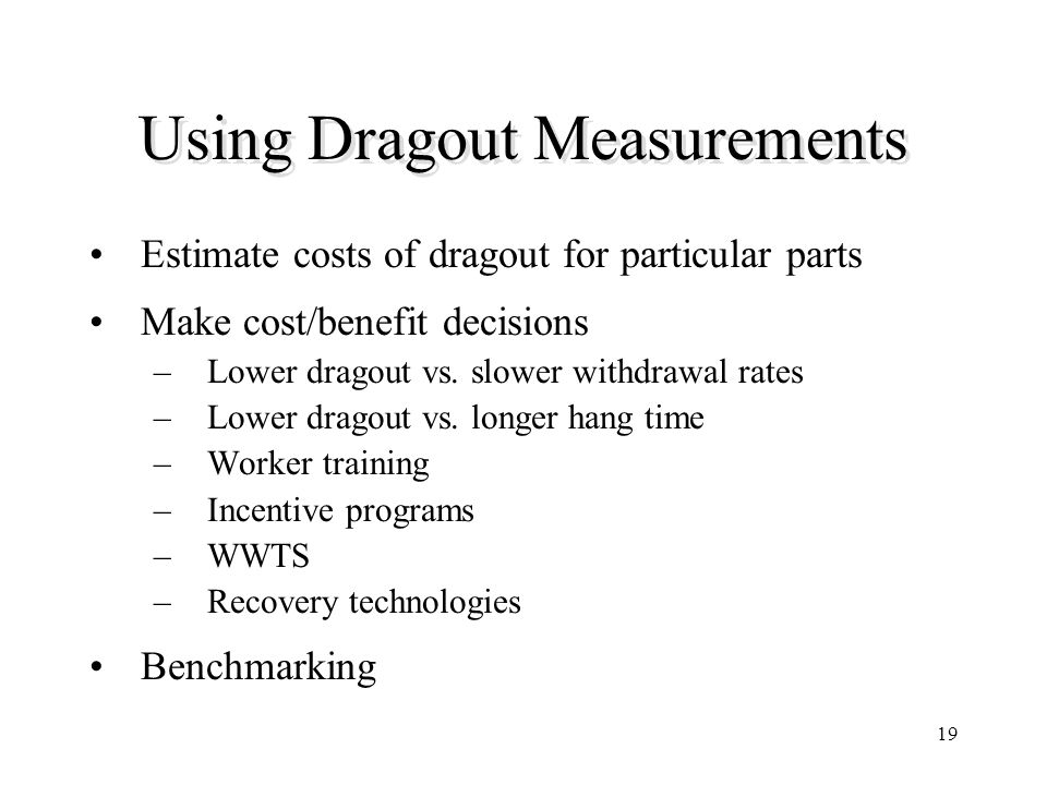 Using Dragout Measurements