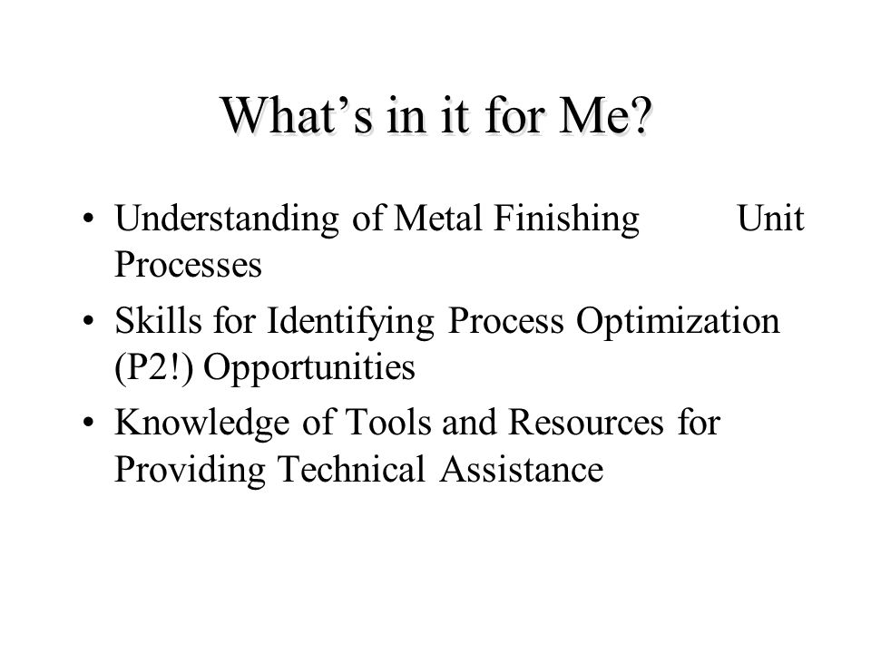 What's in it for Me Understanding of Metal Finishing Unit Processes