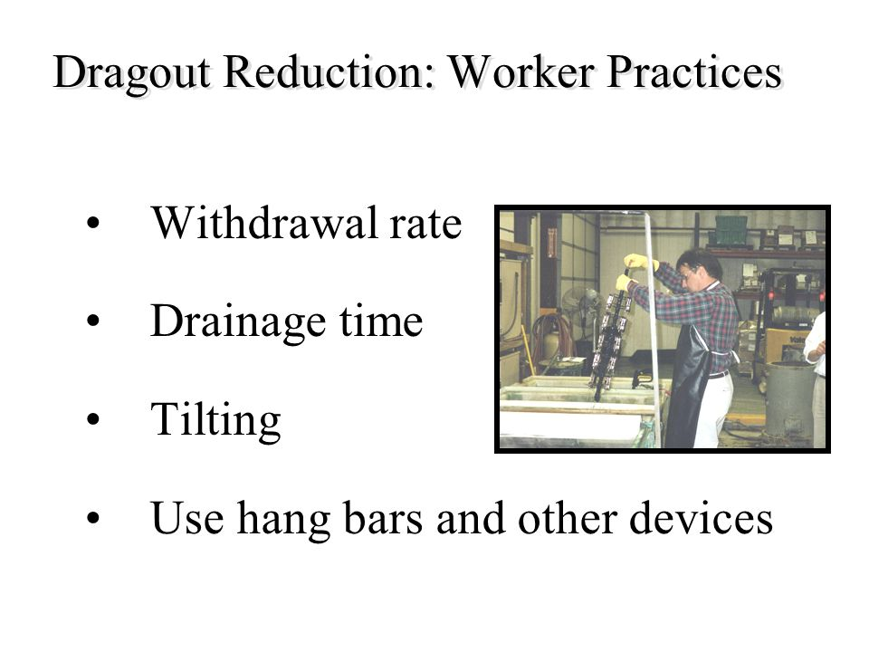 Dragout Reduction: Worker Practices