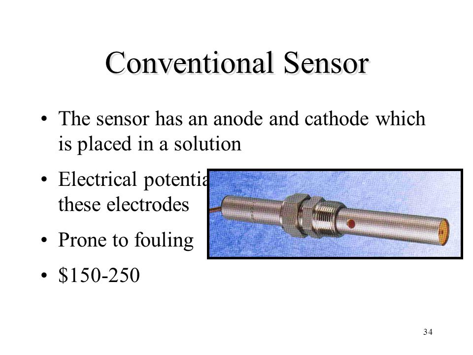 Conventional Sensor The sensor has an anode and cathode which is placed in a solution. Electrical potential is measured between these electrodes.
