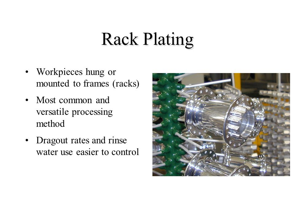 Rack Plating Workpieces hung or mounted to frames (racks)