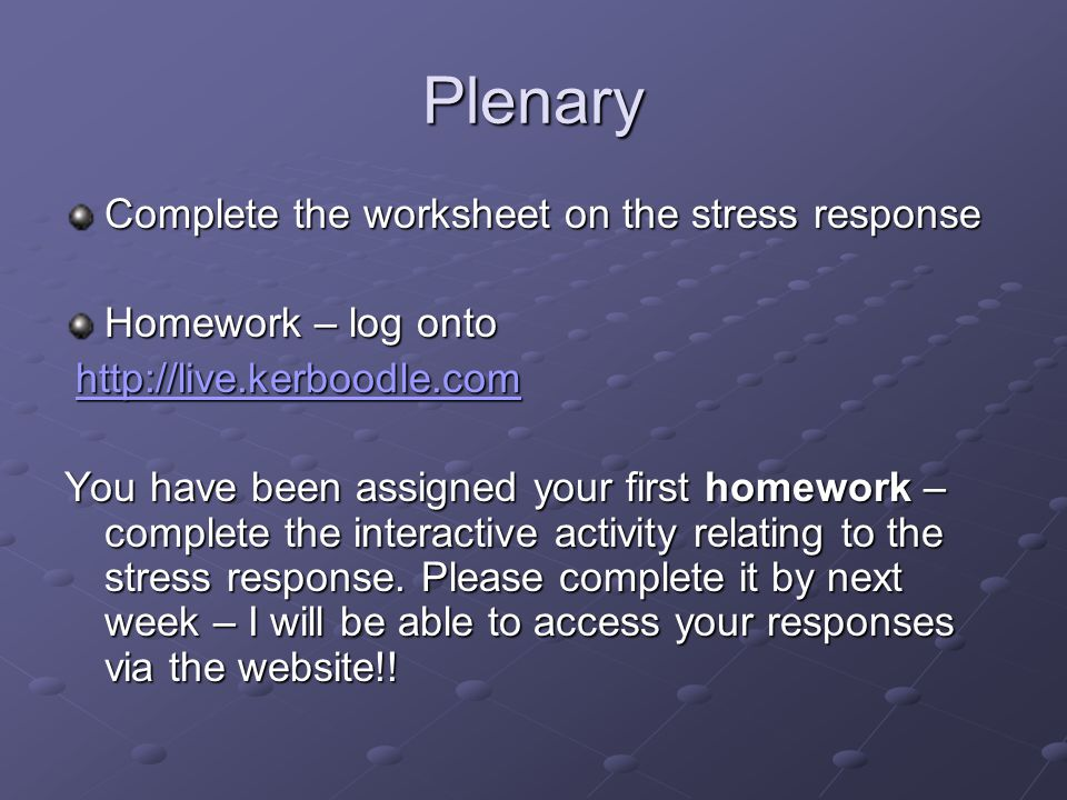 Plenary Complete the worksheet on the stress response
