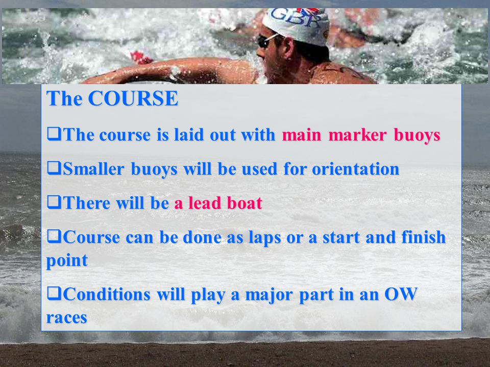 The COURSE The course is laid out with main marker buoys
