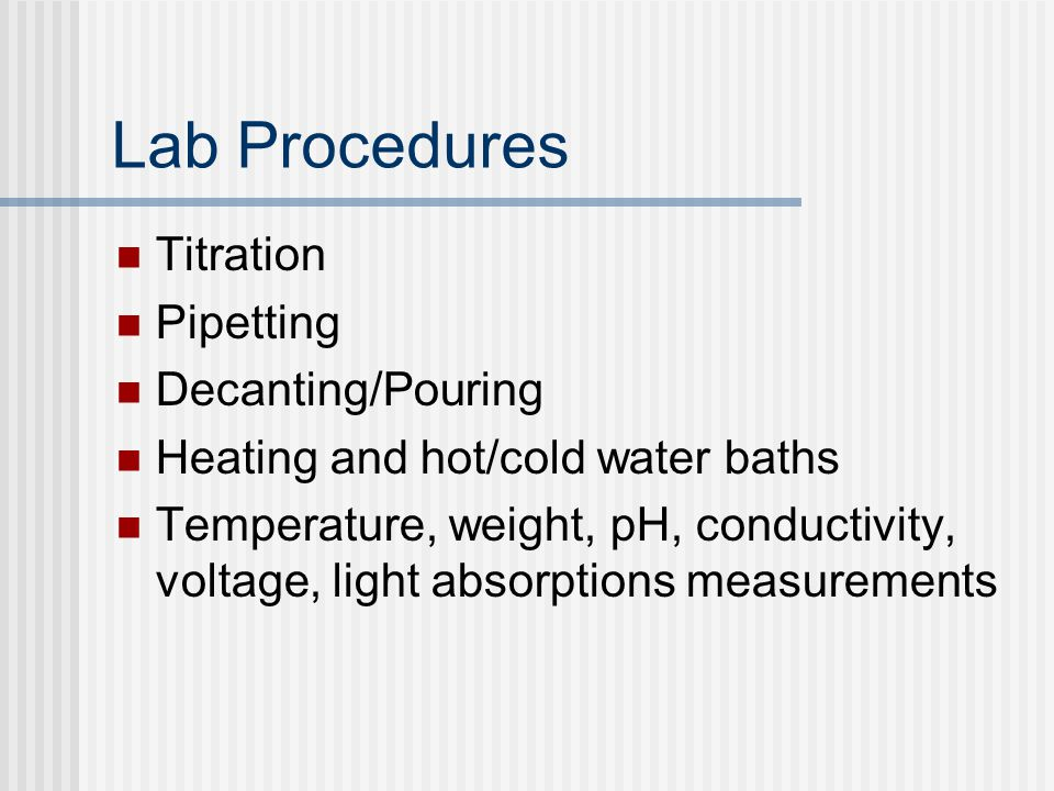 Lab Procedures Titration Pipetting Decanting/Pouring