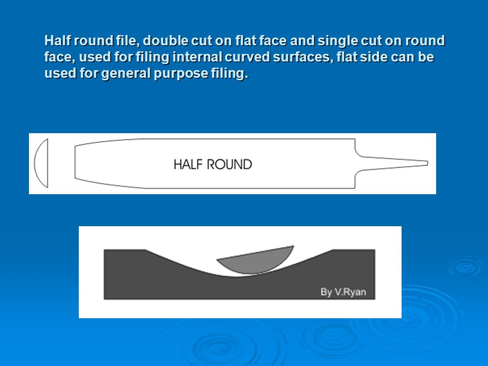 Half round file, double cut on flat face and single cut on round face, used for filing internal curved surfaces, flat side can be used for general purpose filing.