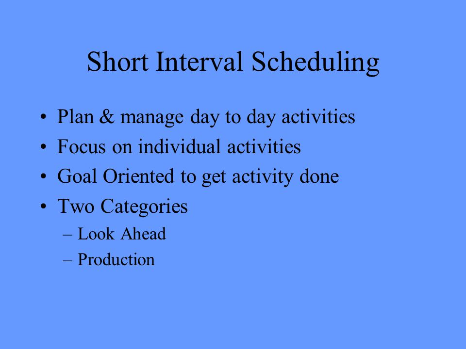 Short Interval Scheduling