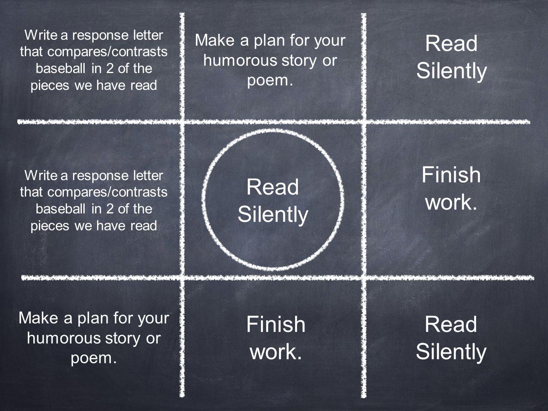 Read Silently Finish work. Read Silently Finish work. Read Silently